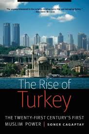 The Rise of Turkey by Soner Cagaptya