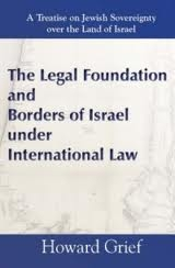 Howard Grief: The Legal Foundation and Borders of Israel under International Law