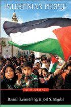 The Palestinian People by Baruch Kimmerling and Joel Migdal