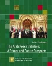 The Arab Peace Initiative: A Primer and Future Prospects by Joshua Teitelbaum, The Jerusalem Center for Public Affairs 2009